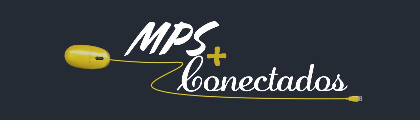 MPS + CONECTADOS